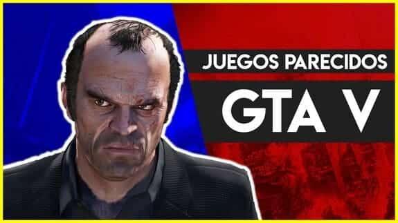 18 Juegos parecidos a GTA 5